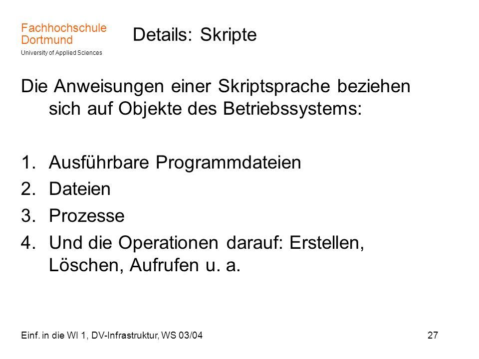Ausführbare Programmdateien Dateien Prozesse