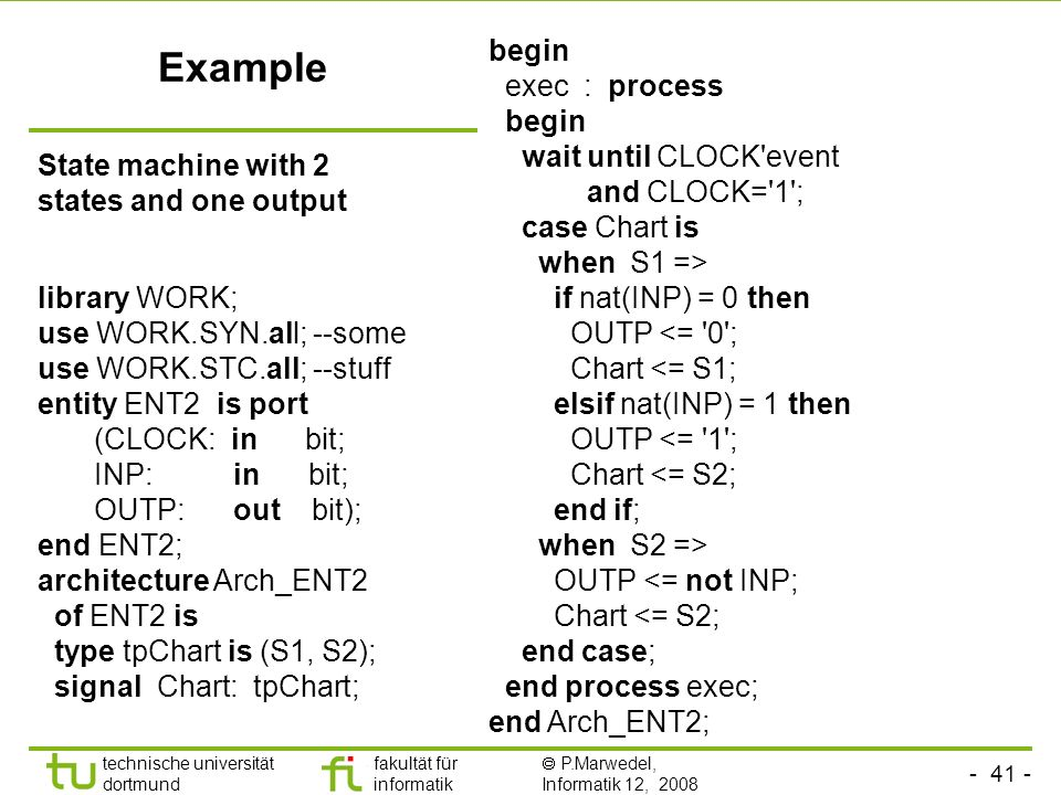 Example begin exec : process wait until CLOCK event and CLOCK= 1 ;