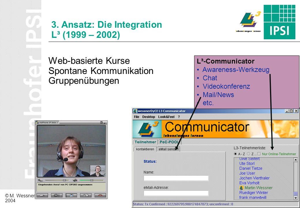 3. Ansatz: Die Integration L³ (1999 – 2002)