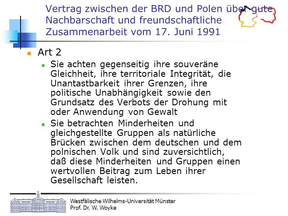 Vertrag zwischen der BRD und Polen über gute Nachbarschaft und freundschaftliche Zusammenarbeit vom 17. Juni 1991