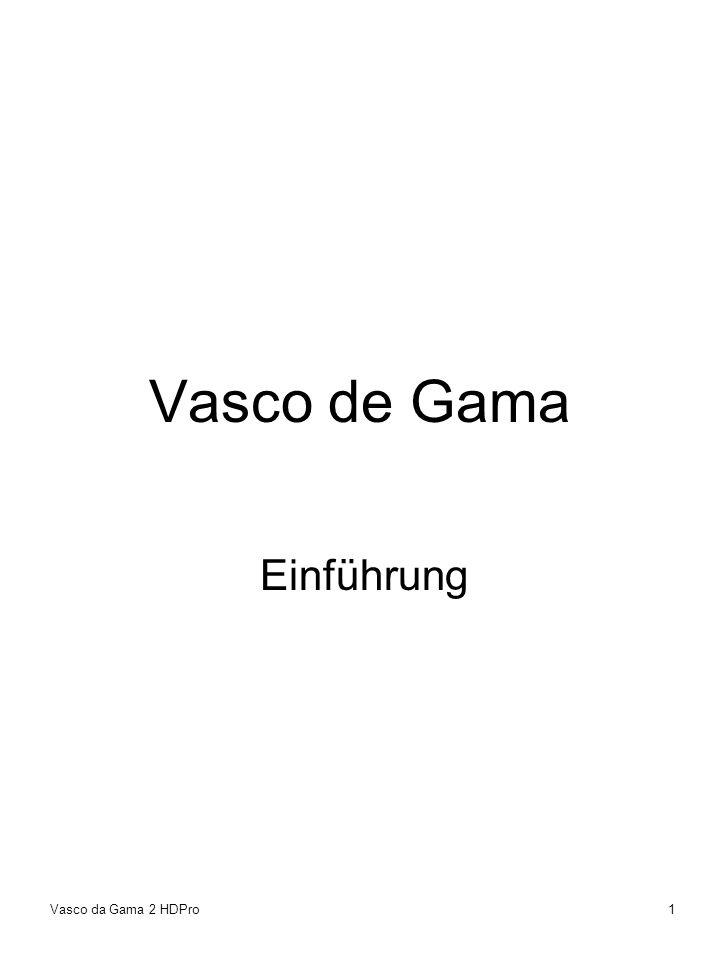 Vasco de Gama Einführung Vasco da Gama 2 HDPro