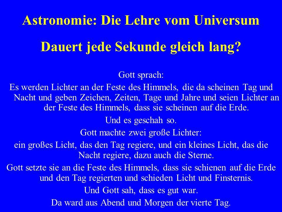 Astronomie: Die Lehre vom Universum Dauert jede Sekunde gleich lang