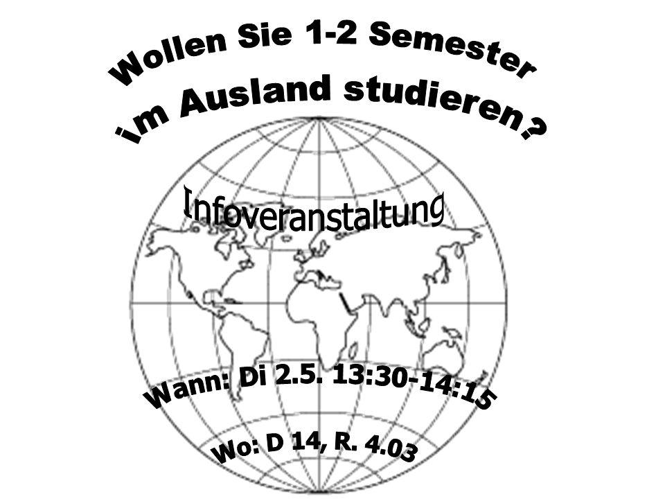 Infoveranstaltung Wo: D 14, R. 4.03 im Ausland studieren