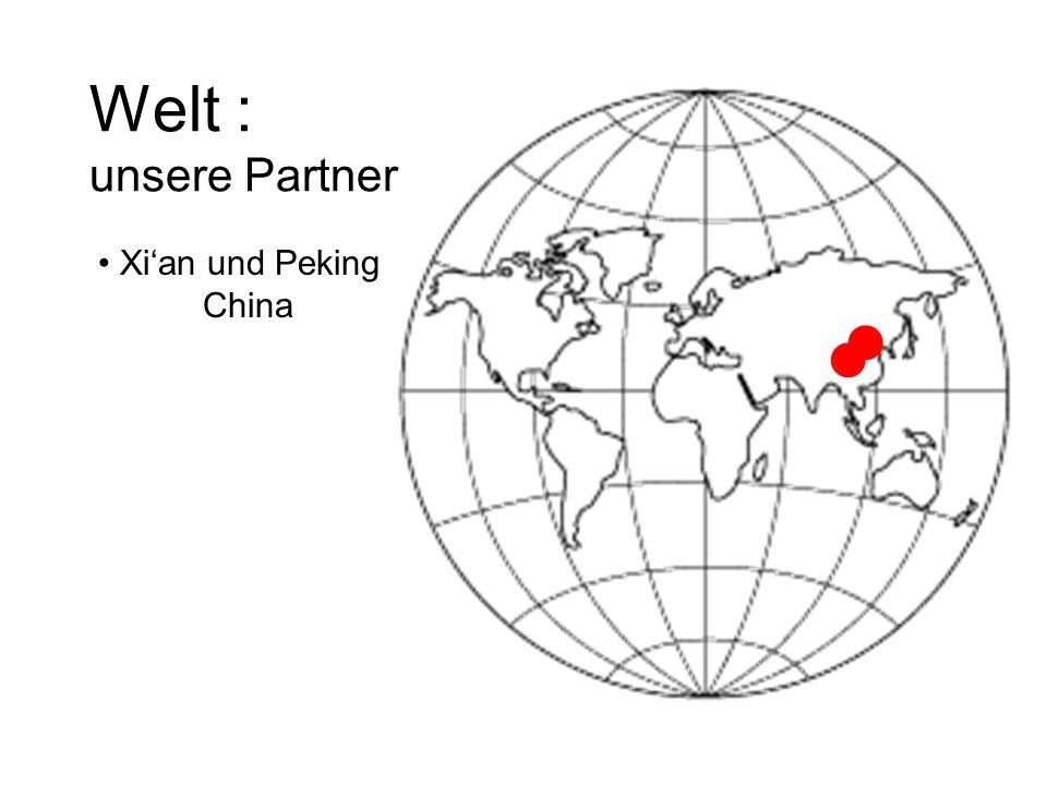 Welt : unsere Partner Xi'an und Peking China  