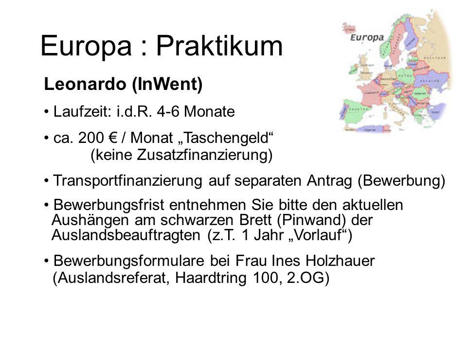 Europa : Praktikum Leonardo (InWent) Laufzeit: i.d.R. 4-6 Monate