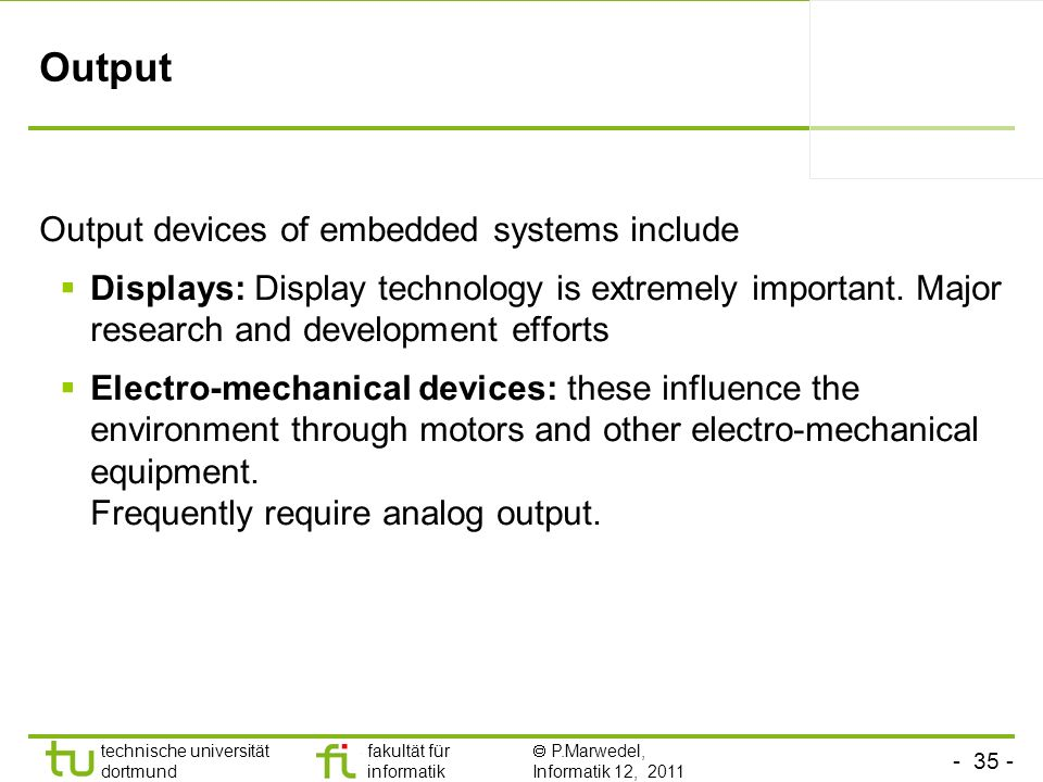 Output Output devices of embedded systems include
