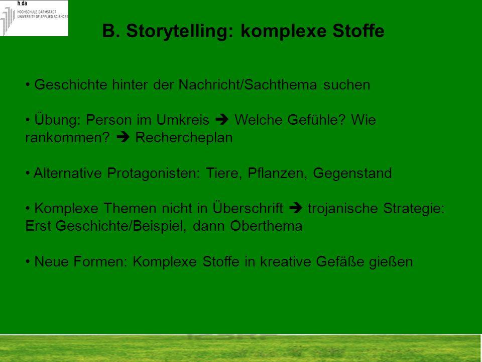 B. Storytelling: komplexe Stoffe