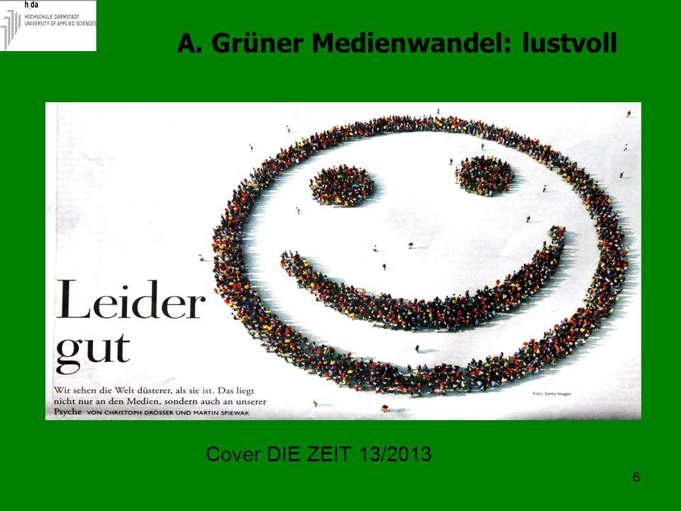 A. Grüner Medienwandel: lustvoll
