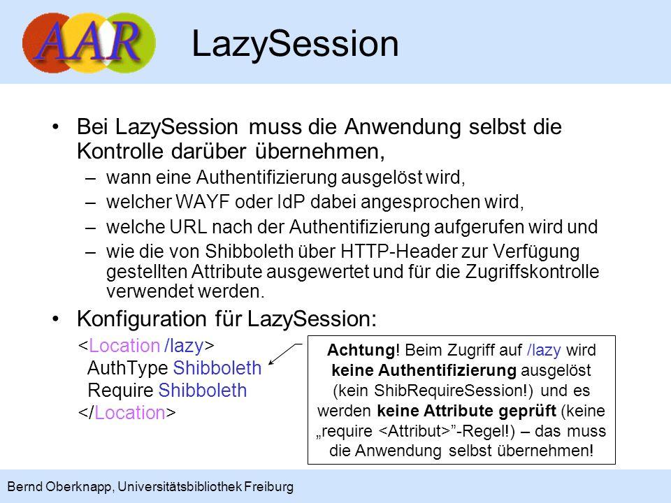 LazySession Bei LazySession muss die Anwendung selbst die Kontrolle darüber übernehmen, wann eine Authentifizierung ausgelöst wird,