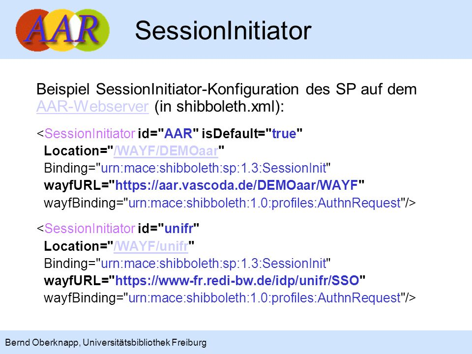 SessionInitiator Beispiel SessionInitiator-Konfiguration des SP auf dem. AAR-Webserver (in shibboleth.xml):