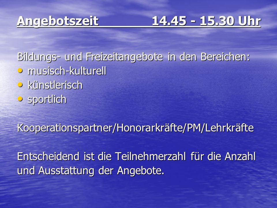 Angebotszeit 14.45 - 15.30 Uhr Bildungs- und Freizeitangebote in den Bereichen: musisch-kulturell.
