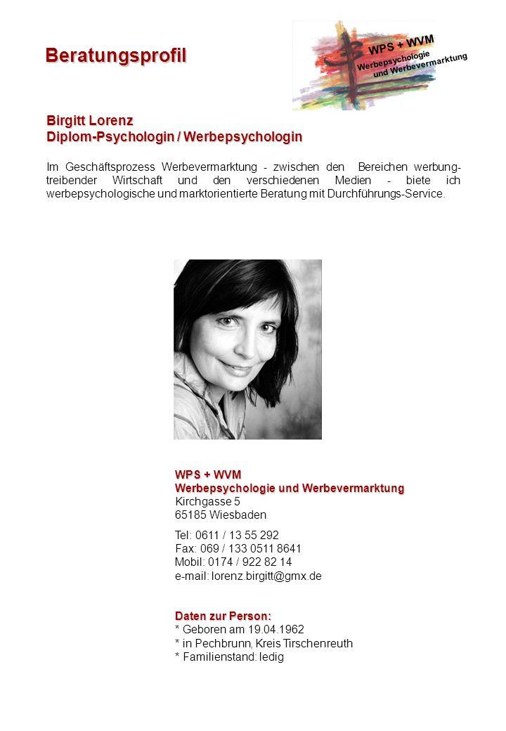 Beratungsprofil Birgitt Lorenz Diplom-Psychologin / Werbepsychologin