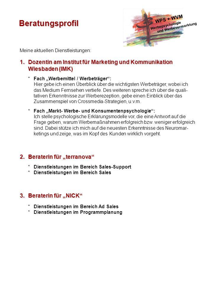 WPS + WVM Werbepsychologie. und Werbevermarktung. Beratungsprofil. Meine aktuellen Dienstleistungen:
