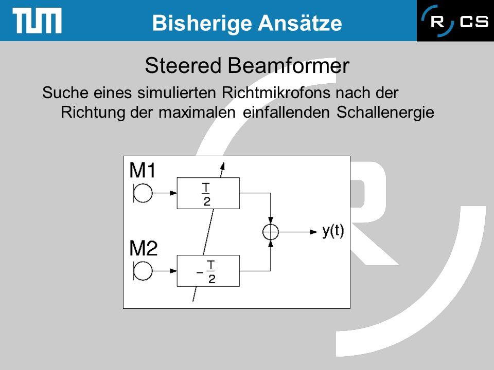 Bisherige Ansätze Steered Beamformer