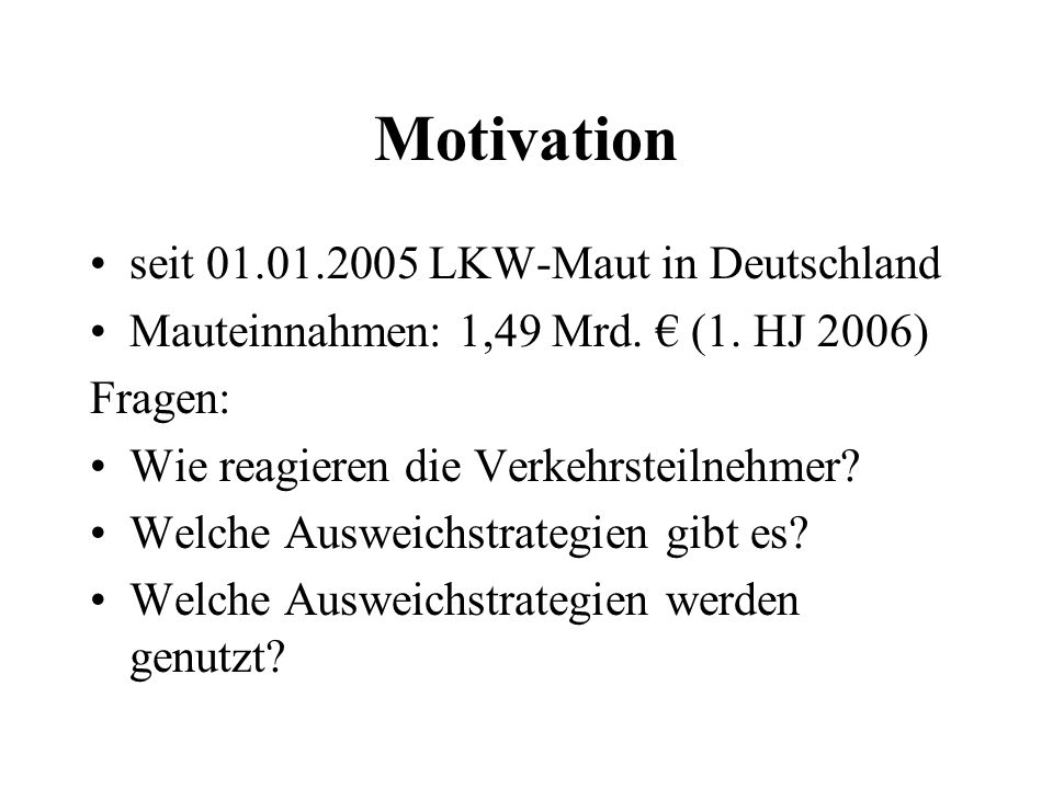 Motivation seit 01.01.2005 LKW-Maut in Deutschland