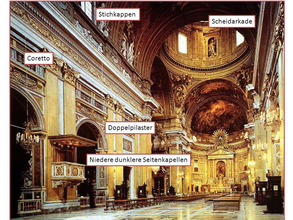 Stichkappen Scheidarkade Coretto Doppelpilaster Niedere dunklere Seitenkapellen