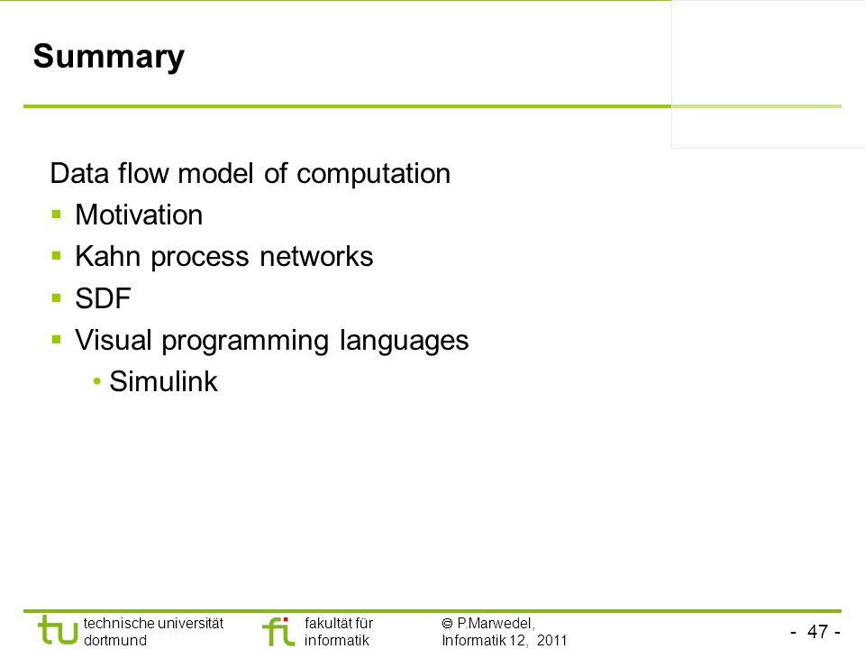 Summary Data flow model of computation Motivation
