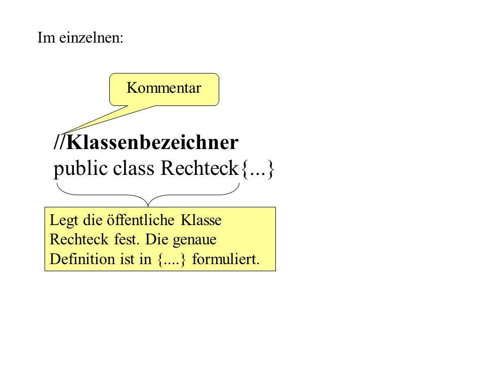 public class Rechteck{...}