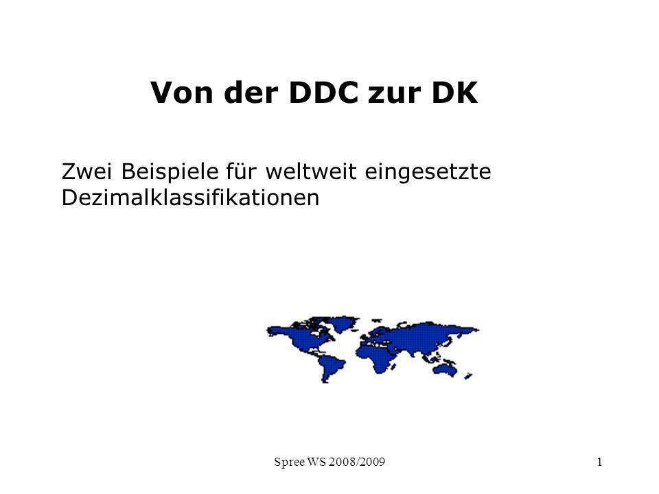 DK - Elemente Von der DDC zur DK. Zwei Beispiele für weltweit eingesetzte Dezimalklassifikationen.