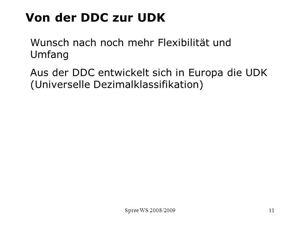 Von der DDC zur UDK Wunsch nach noch mehr Flexibilität und Umfang