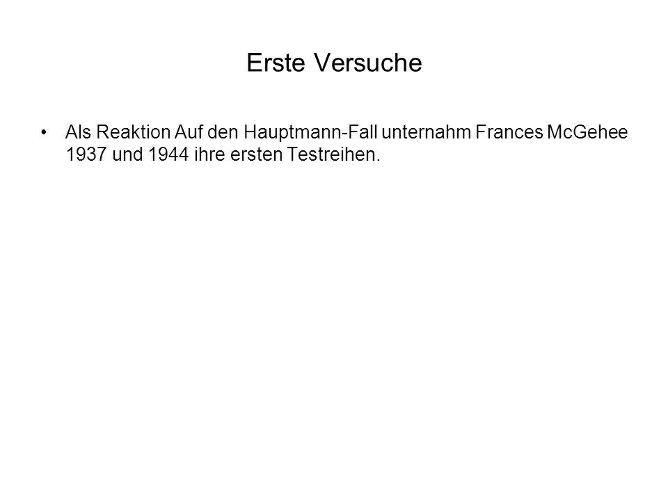 Erste Versuche Als Reaktion Auf den Hauptmann-Fall unternahm Frances McGehee 1937 und 1944 ihre ersten Testreihen.