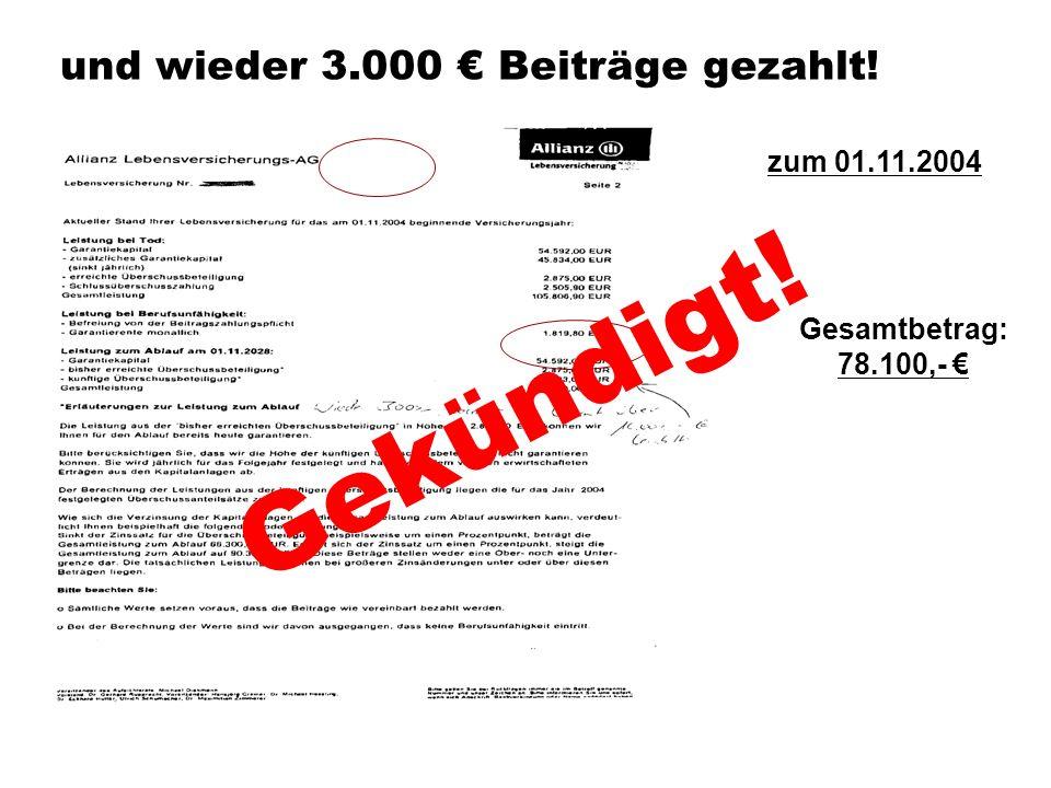 Gekündigt! und wieder 3.000 € Beiträge gezahlt! zum 01.11.2004