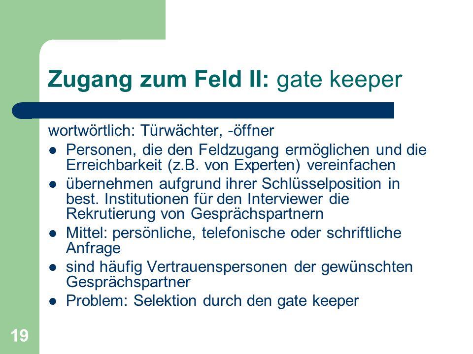 Zugang zum Feld II: gate keeper