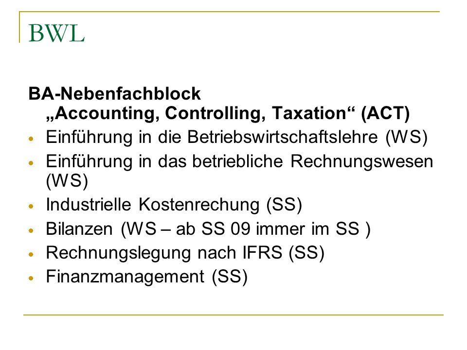 """BWL BA-Nebenfachblock """"Accounting, Controlling, Taxation (ACT)"""