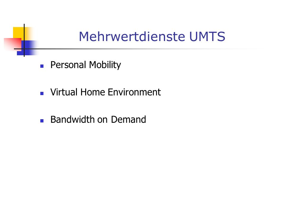 Mehrwertdienste UMTS Personal Mobility Virtual Home Environment