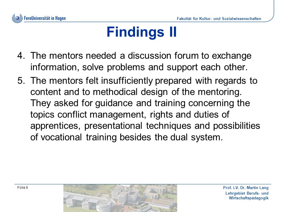 Findings II The mentors needed a discussion forum to exchange information, solve problems and support each other.