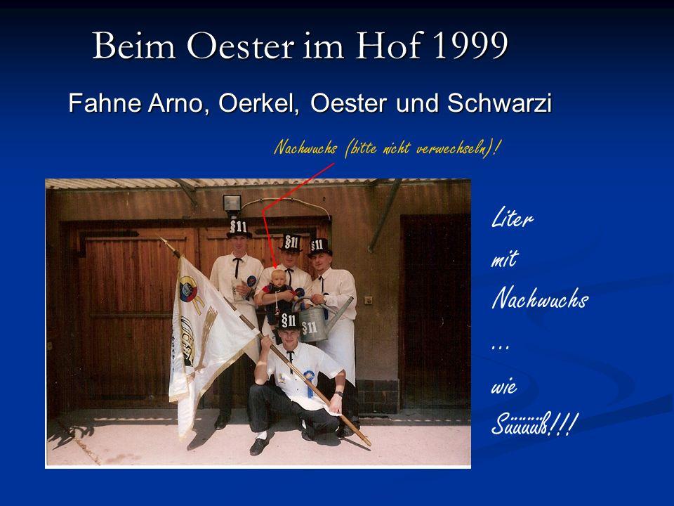 Beim Oester im Hof 1999 Liter mit Nachwuchs ... wie Süüüüß!!!