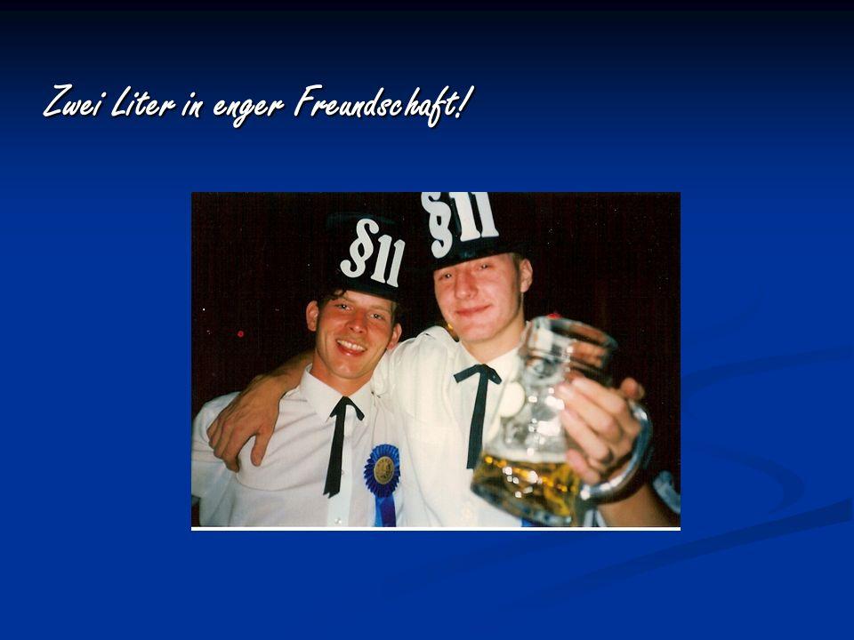 Zwei Liter in enger Freundschaft!