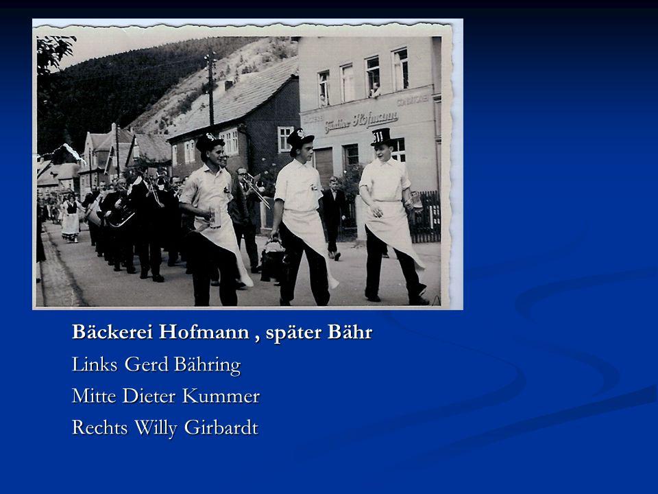 Bäckerei Hofmann , später Bähr Links Gerd Bähring Mitte Dieter Kummer Rechts Willy Girbardt