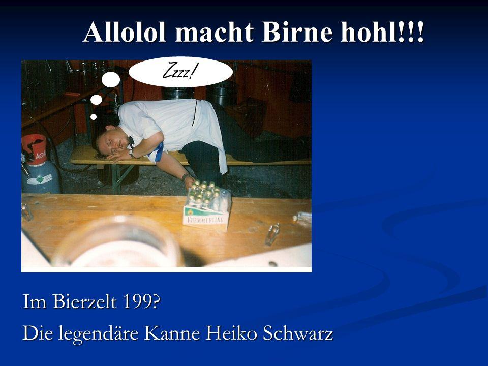 Allolol macht Birne hohl!!!