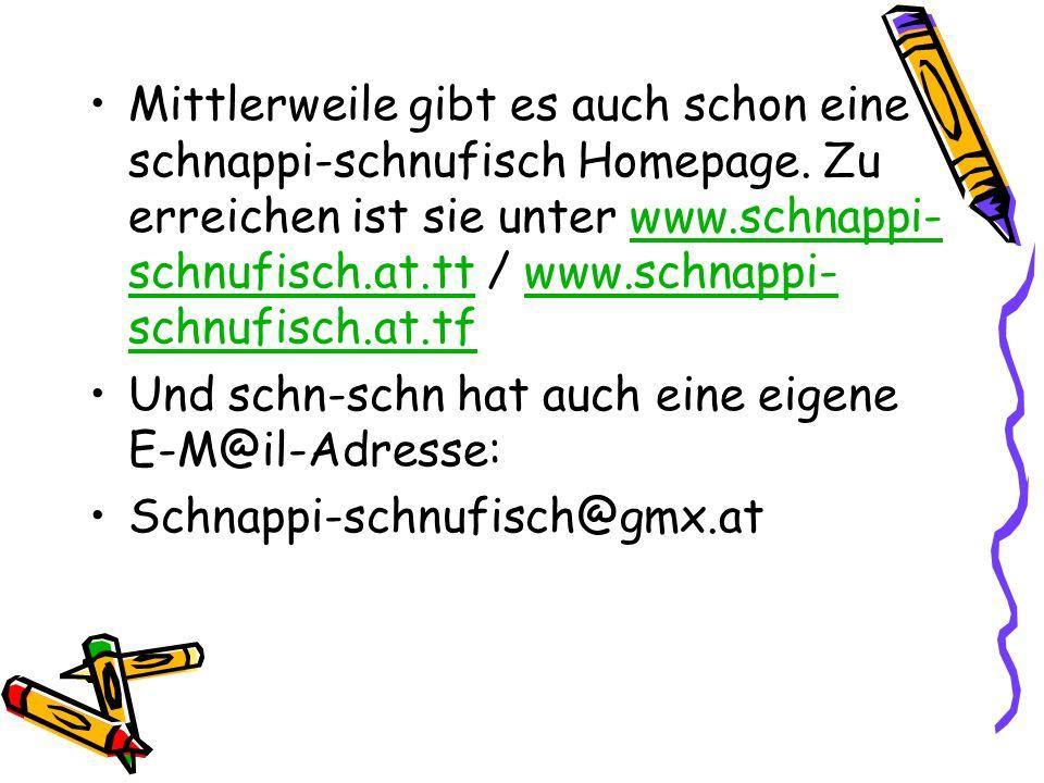 Mittlerweile gibt es auch schon eine schnappi-schnufisch Homepage
