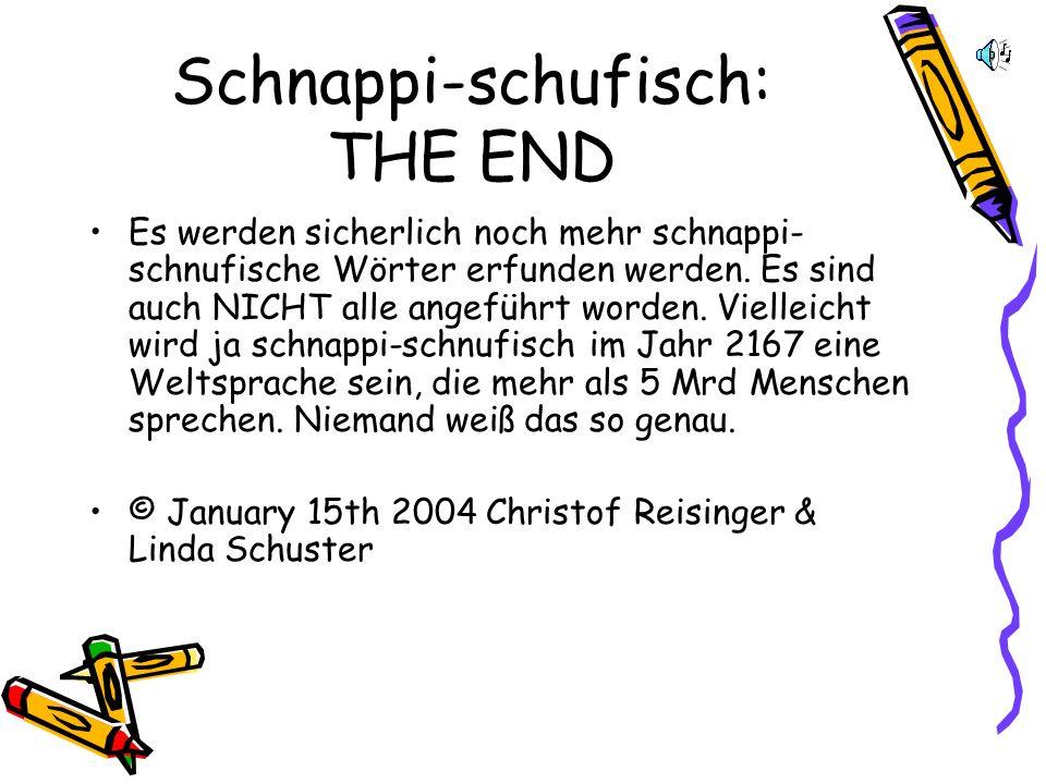 Schnappi-schufisch: THE END