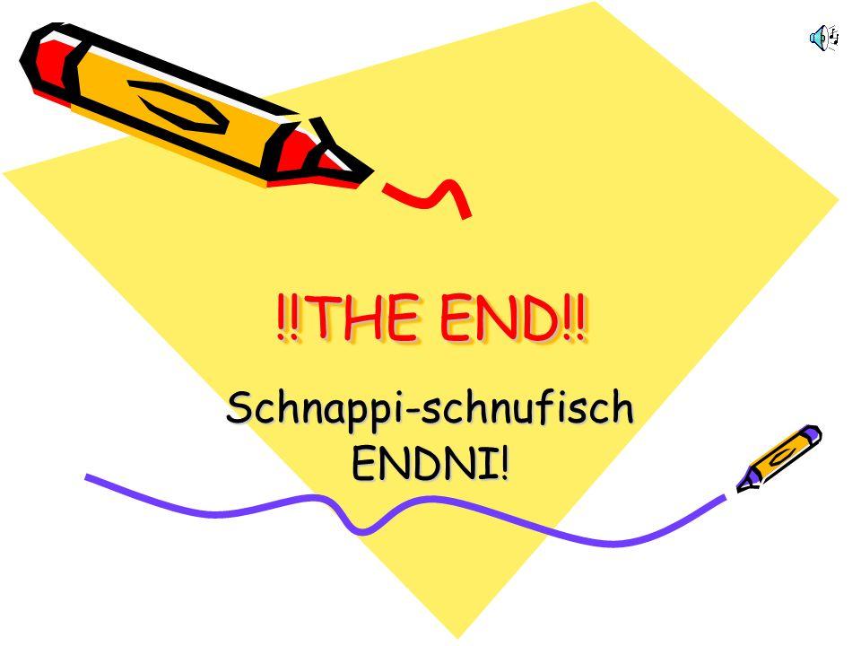 Schnappi-schnufisch ENDNI!