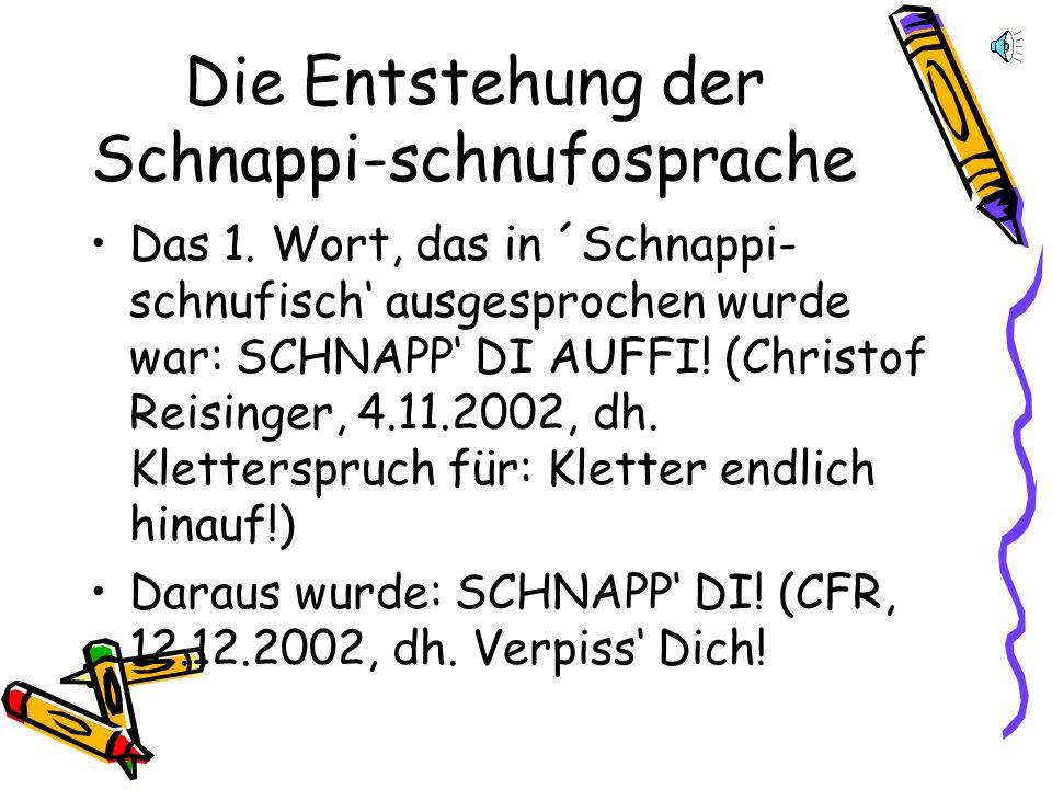 Die Entstehung der Schnappi-schnufosprache
