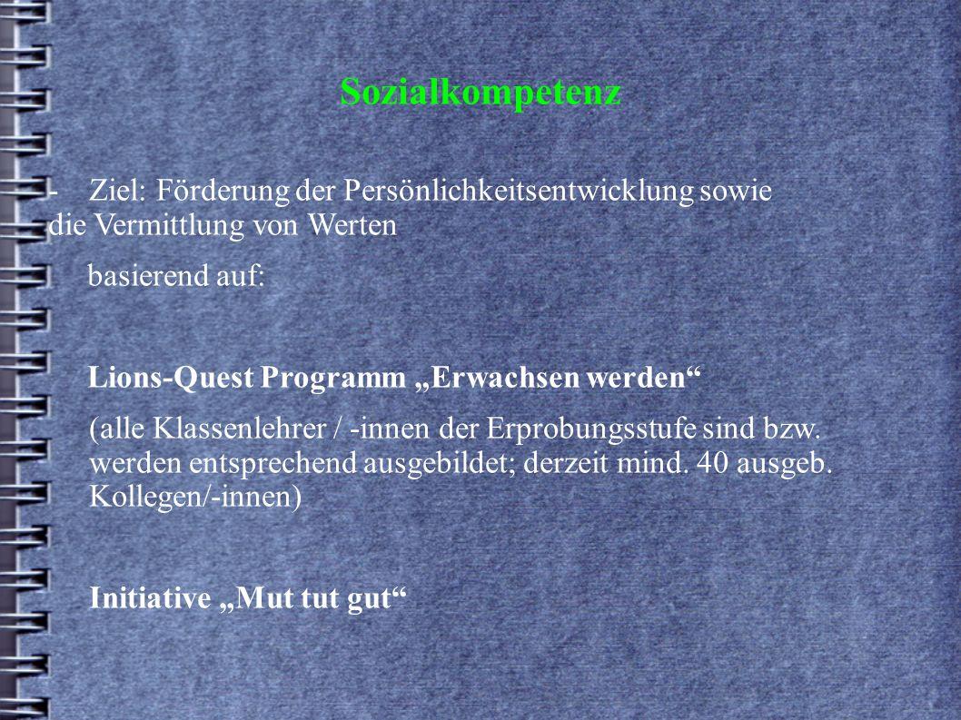 Sozialkompetenz - Ziel: Förderung der Persönlichkeitsentwicklung sowie die Vermittlung von Werten.