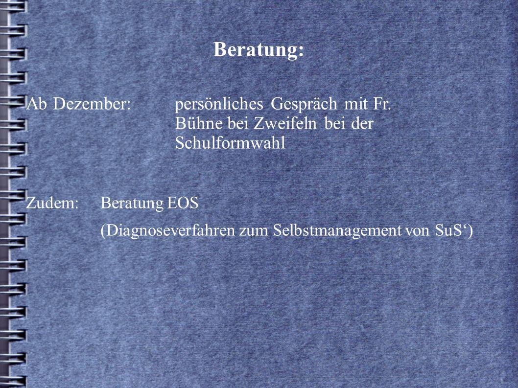 Beratung: Ab Dezember: persönliches Gespräch mit Fr. Bühne bei Zweifeln bei der Schulformwahl.