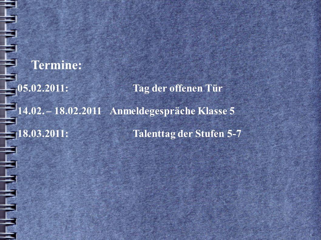Termine: 05. 02. 2011:. Tag der offenen Tür 14. 02. – 18. 02. 2011