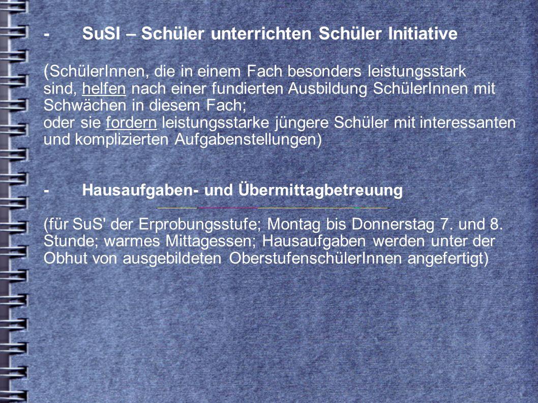 - SuSI – Schüler unterrichten Schüler Initiative