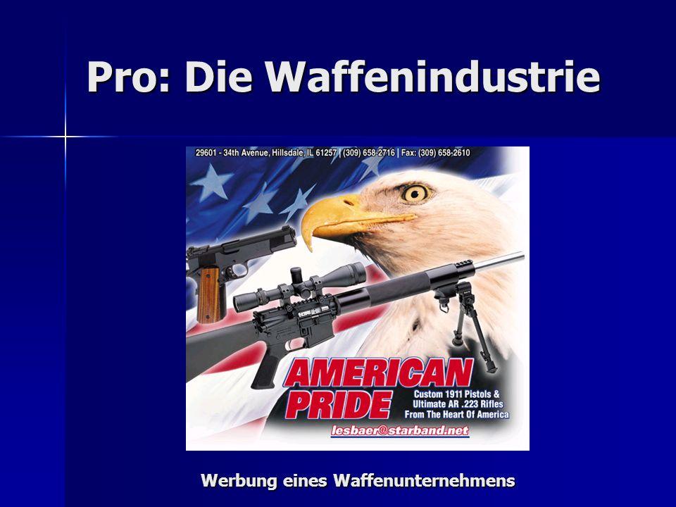 Pro: Die Waffenindustrie