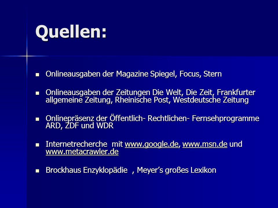 Quellen: Onlineausgaben der Magazine Spiegel, Focus, Stern