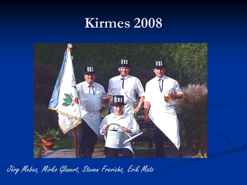 Kirmes 2008 Jörg Mebes, Mirko Glanert, Steven Frerichs, Erik Matz