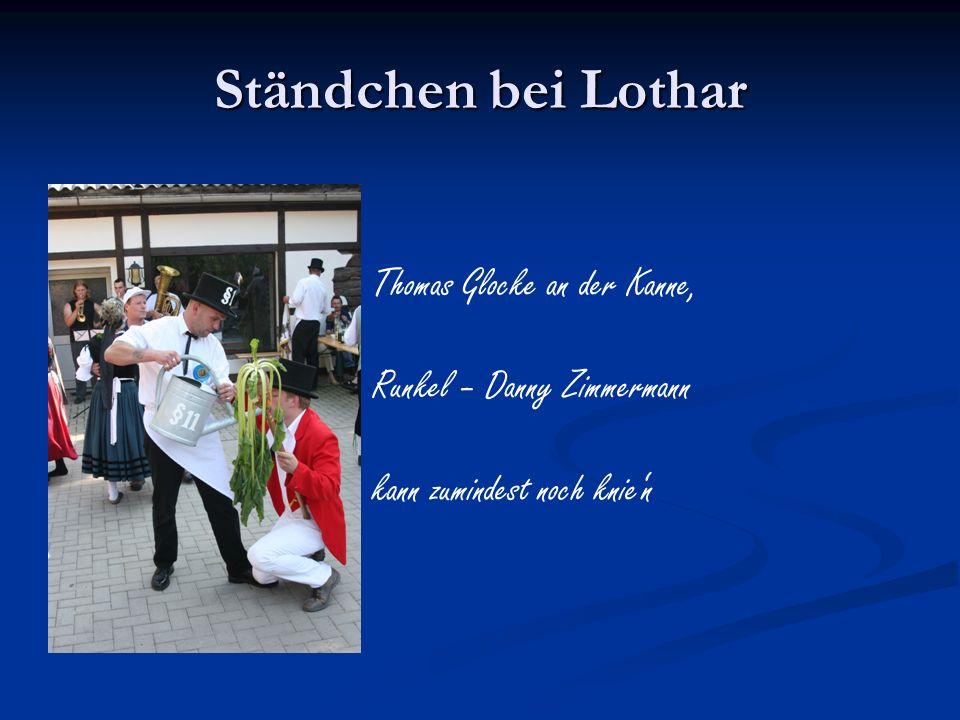 Ständchen bei Lothar Thomas Glocke an der Kanne,