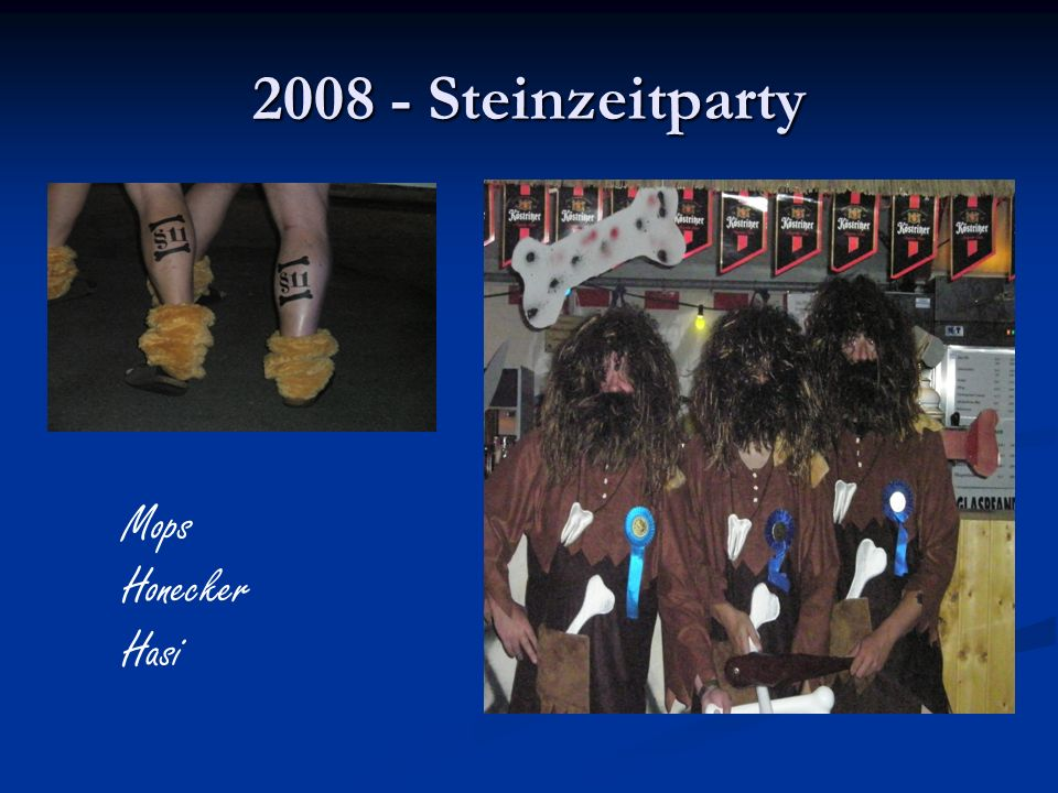 2008 - Steinzeitparty Mops Honecker Hasi