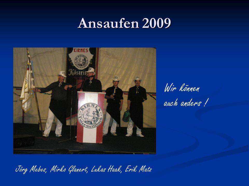 Ansaufen 2009 Wir können auch anders !