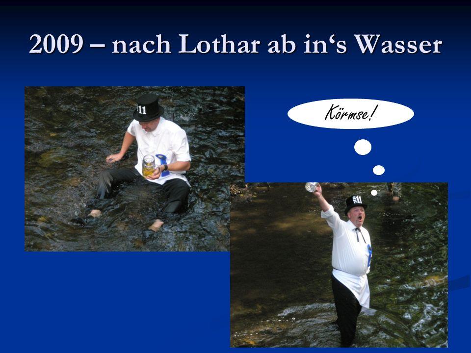 2009 – nach Lothar ab in's Wasser