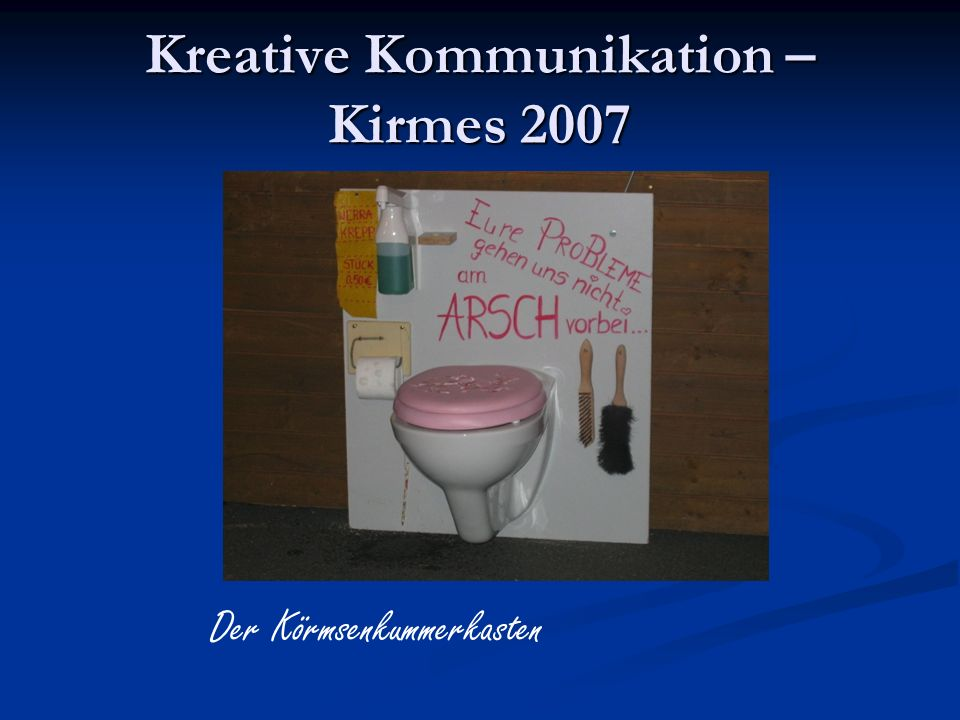 Kreative Kommunikation – Kirmes 2007